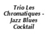 Trio Les Chromatiques - Jazz Blues Cocktail