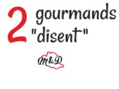 2 Gourmands disent ...